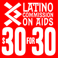 Honoring 30 years of the Latino Commission on AIDS